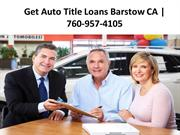 Get Auto Title Loans Barstow CA