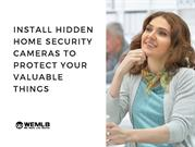 Install Hidden Home Security Cameras To Protect Your Valuable Things