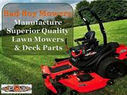Bad Boy Mowers Manufacture Superior Quality Lawn Mowers and Deck Parts