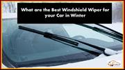What are the Best Windshield Wiper for your Car in Winter