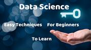 Easy Techniques For Beginners To Learn Data Science