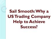 Sail Smooth Why a US Trading Company Help to Achieve Success