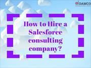 How to Hire a Salesforce Consulting Company?