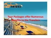 Tour Packages offer Numerous Benefits to the Travelers