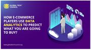 E-COMMERCE PLAYERS USE DATA ANALYTICS TO PREDICT WHAT YOU ARE GOING TO