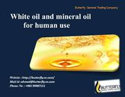 White oil and mineral oil for human use
