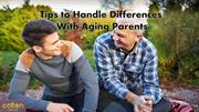 Tips to Handle Differences With Aging Parents