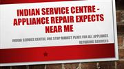 Indian service centre- Appliance repair expects near me