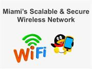 Miami's Scalable & Secure Wireless Network