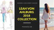 Leah Von Ahlburg 2018 Collection