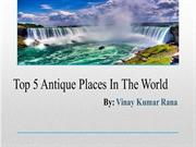 Vinay Kumar Rana - Top 5 Unique Places in the World