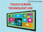 TOUCH SCREEN TECHNOLOGY USE