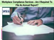 Workplace Compliance Services - Am I Required To File An Annual Report
