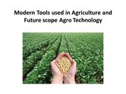 Modern Tools used in Agriculture and Future scope Agro Technology
