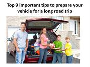 Top 9 important tips to prepare your vehicle for a long road trip