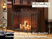 CelticCandles Selling the Most Beautiful Candles Emitting the Best Fra
