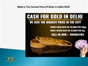 What Is The Current Price Of Silver In Delhi NCR