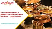 No 1 Andhra Restaurant in Bangalore for Authentic Andhra Style Food