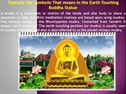 Typically the Symbolic That means in the Earth Touching Buddha Statue