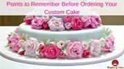 Points to Remember Before Ordering Your Custom Cake