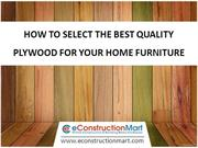 How to Select the Best Quality Plywood for Your Home Furniture