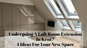Undergoing A Loft Room Extension In Kent? 4 Ideas For Your New Space