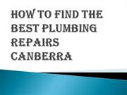 How Would You Locate the Best Plumbing Repairs Canberra for Your Home