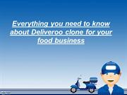 Everything you need to know about Deliveroo clone for your food busine