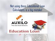 Not using these Educational Loan Calculators is a