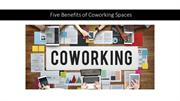 Five Benefits of Coworking Space
