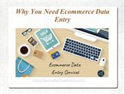 Why you need outsourcing ecommerce data entry services
