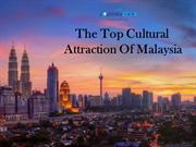 The Top Cultural Attraction Of Malaysia