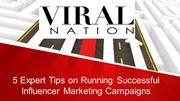 5 expert tips on running successful influencer marketing campaigns