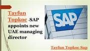 Tayfun Topkoc -SAP appoints new UAE managing director