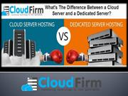 What's The Difference Between a Cloud Server and a Dedicated Server2