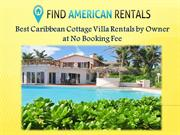 Best Caribbean Cottage Villa Rentals by Owner at No Booking Fee