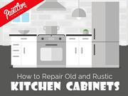 How to Repair Old and Rustic Kitchen Cabinets