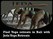 Find Yoga retreats in Bali with Jeda Yoga Retreats