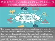 The Factors To Consider Before Entering Into The Internet Marketing