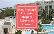 How Massage Therapies Helps to Rejuvenate Yourself