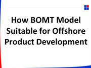 [PPT] How BOMT Model suitable for OffshoreProduct Development