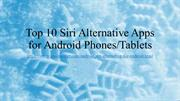 10 Best Alternatives to Siri for Android Devices