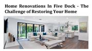Home Renovations In Five Dock - The Challenge of Restoring Your Home