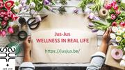 Jus-Jus-Wellness in Real Life