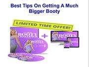Best Tips On Getting A Much Bigger Booty
