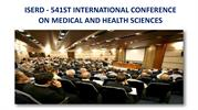 ISERD - 541ST INTERNATIONAL CONFERENCE ON MEDICAL AND HEALTH SCIENCES