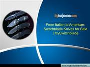 From Italian to American Switchblade Knives for Sale MySwitchblade