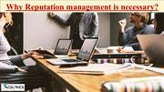 Why Reputation management is necessary