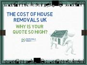 The Cost Of House Removals UK – Why Is Your Quote So High?