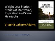 Weight Loss Stories, Stories of Motivation, Inspiration and Some Heart